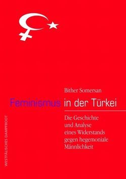 Feminismus in der Türkei von Somersan,  Bihter