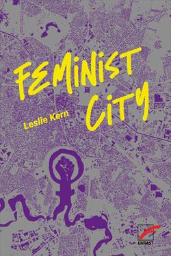Feminist City von Kern,  Leslie