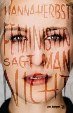 Feministin sagt man nicht von Herbst,  Hanna