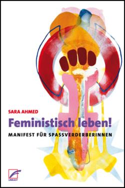 Feministisch leben! von Ahmed,  Sara, Gagalski,  Emilia