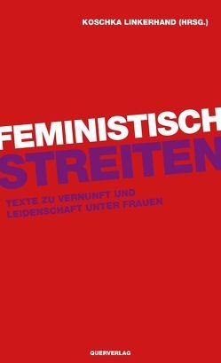 Feministisch streiten von Linkerhand,  Koschka