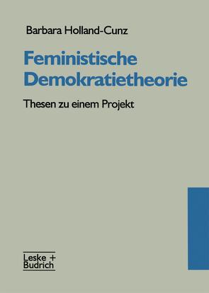 Feministische Demokratietheorie von Holland-Cunz,  Barbara