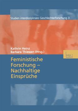 Feministische Forschung — Nachhaltige Einsprüche von Heinz,  Kathrin, Thiessen,  Barbara