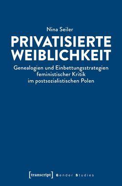 Feministische Kritik im postsozialistischen Polen von Seiler,  Nina