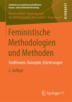 Feministische Methodologien und Methoden von Althoff,  Martina, Apel,  Magdalena, Bereswill,  Mechthild, Gruhlich,  Julia, Riegraf,  Birgit