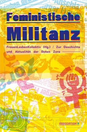 Feministische Militanz von FrauenLesbenKollektiv,  HG.