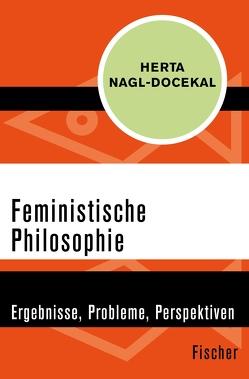 Feministische Philosophie von Nagl-Docekal,  Herta