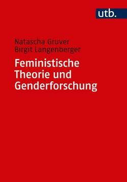Feministische Theorie und Genderforschung von Gruver,  Natascha, Langenberger,  Birgit