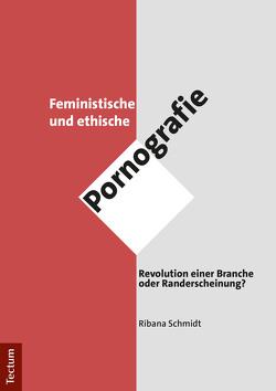 Feministische und ethische Pornografie von Schmidt,  Ribana