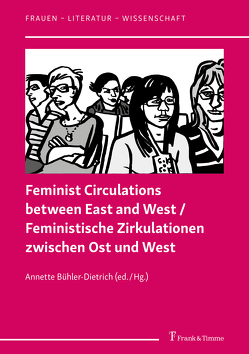 Feministische Zirkulationen zwischen Ost und West von Bühler-Dietrich,  Annette