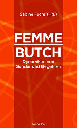 Femme/Butch von Fuchs,  Sabine