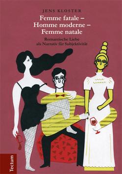 Femme fatale – Homme moderne – Femme natale von Kloster,  Jens