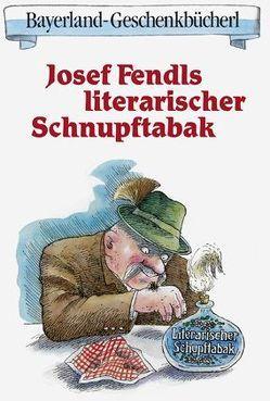 Fendls literarischer Schnupftabak von Fendl,  Josef
