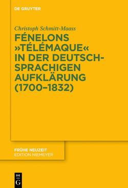 """Fénelons """"Télémaque"""" in der deutschsprachigen Aufklärung (1700-1832) von Schmitt-Maaß,  Christoph"""