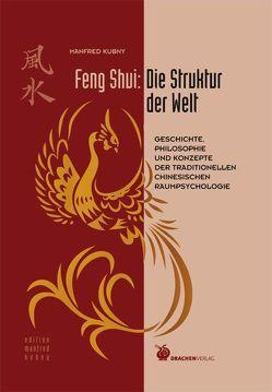 Feng Shui: Die Struktur der Welt von Kubny,  Manfred