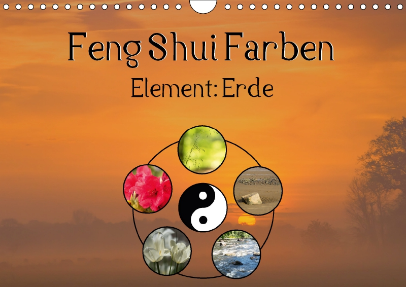 feng shui farben element erde wandkalender 2018 din a4 quer von te. Black Bedroom Furniture Sets. Home Design Ideas