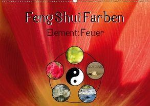 Feng Shui Farben – Element Feuer (Wandkalender 2018 DIN A2 quer) von Teßen,  Sonja