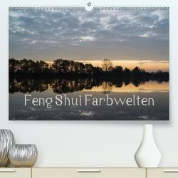 Feng Shui Farbwelten (Premium, hochwertiger DIN A2 Wandkalender 2021, Kunstdruck in Hochglanz) von Teßen,  Sonja