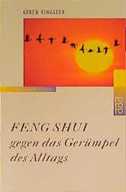 Feng Shui gegen das Gerümpel des Alltags von Kingston,  Karen, Knödler,  Alfred