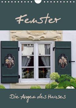 Fenster – Die Augen des Hauses (Wandkalender 2018 DIN A4 hoch) von Flori0,  k.A.