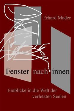Fenster nach innen von Mader,  Erhard, Schwella,  Meike