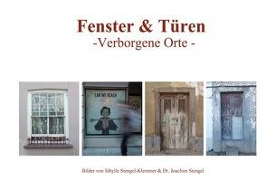 Fenster & Türen -Verborgene Orte – von Stengel,  Dr. Joachim, Stengel-Klemmer,  Sibylle