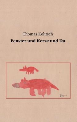 Fenster und Kerze und Du von Kolitsch,  Thomas