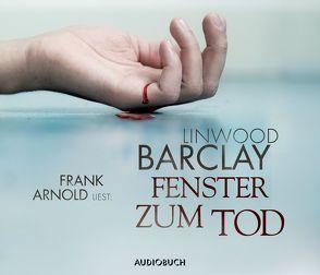 Fenster zum Tod von Arnold,  Frank, Barclay,  Linwood