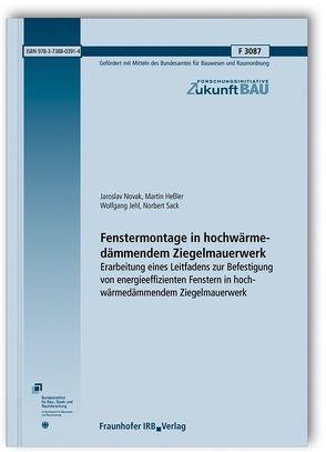 Fenstermontage in hochwärmedämmendem Ziegelmauerwerk. von Heßler,  Martin, Jehl,  Wolfgang, Novak,  Jaroslav, Sack,  Norbert