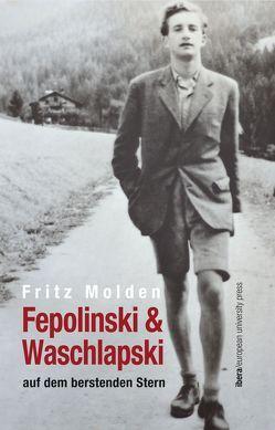 Fepolinski & Waschlapski auf dem berstenden Stern von Molden,  Fritz