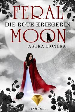 Feral Moon 1: Die rote Kriegerin von Lionera,  Asuka