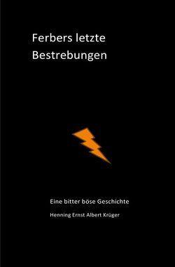 Ferbers letzte Bestrebungen von Krüger,  Henning Ernst Albert