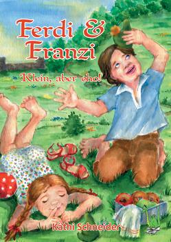 Ferdi & Franzi von Schneider,  Käthi