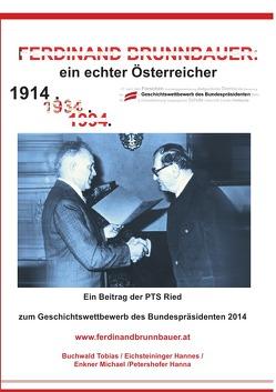 Ferdinand Brunnbauer – ein echter Österreicher von Eichsteininger,  Hannes