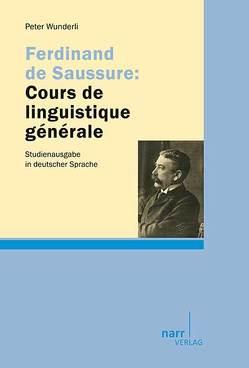 Ferdinand de Saussure: Cours de linguistique générale von Wunderli,  Peter