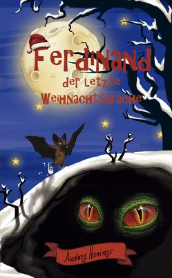 Ferdinand der letzte Weihnachtsdrache von Audrey,  Harings, Ziermann,  Stefanie