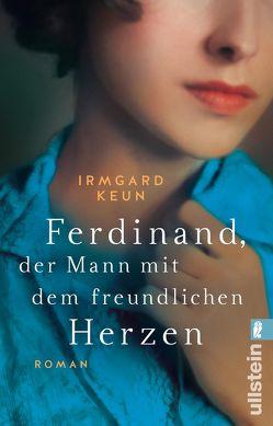 Ferdinand, der Mann mit dem freundlichen Herzen von Keun,  Irmgard