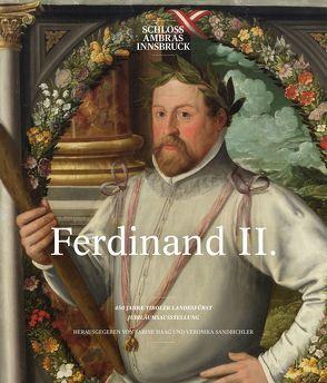 Ferdinand II. von Haag,  Sabine, Sandbichler,  Veronika