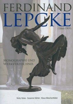Ferdinand Lepcke (1866-1909) von Heise,  Nicky, Kähler,  Susanne, Weschenfelder,  Klaus