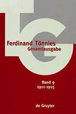 Ferdinand Tönnies: Gesamtausgabe (TG) / 1911-1915 von Fechner,  Rolf, Mohr,  Arno