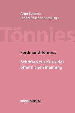 Ferdinand Tönnies: Schriten zur Kritik der öffentlichen Meinung von Bammé,  Arno, Tönnies,  Ferdinand
