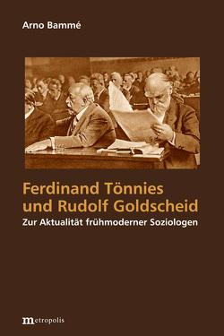 Ferdinand Tönnies und Rudolf Goldscheid von Bammé,  Arno