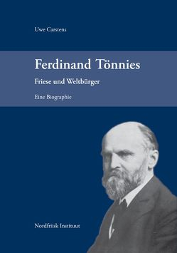 Ferdinand Tönnies. Friese und Weltbürger von Carstens,  Uwe