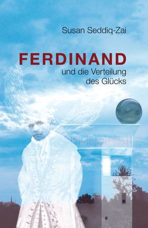 Ferdinand und die Verteilung des Glücks von Seddiq-Zai,  Susan