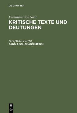 Kritische Texte und Deutungen / Seligmann Hirsch von Haberland,  Detlef
