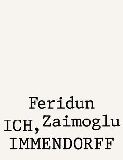 Feridun Zaimoglu. Ich, Immendorff