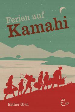 Ferien auf Kamahi von Dettmann,  Wendy, Glen,  Esther, Rieder,  Susanna