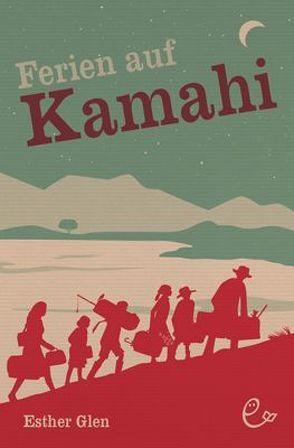 Ferien auf Kamahi von Glen,  Esther, Rieder,  Susanna, Rutz,  Wendy