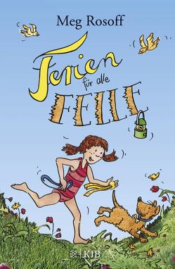 Ferien für alle Felle von Faust,  Anke, Jakobeit,  Brigitte, Rosoff,  Meg