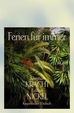 Ferien für immer von Kracht,  Christian, Monheim,  Dominik, Nickel,  Eckhart, von Uslar,  Moritz